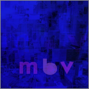 My_Bloody_Valentine-M_B_V-2013-pLAN9