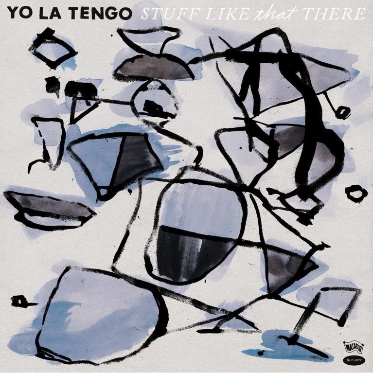 Yo_La_Tengo-2015-Stuff_Like_That_There_cover_high_res