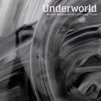 underworld-barbara-face-shining-future-album-new