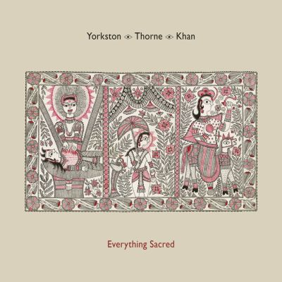 yorkstonthornekhan_everythingsacred